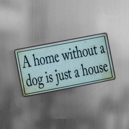 Magnet A home without a dog