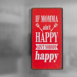 Magnet if momma ain't happy
