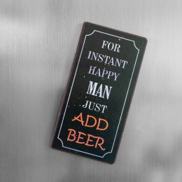 Magnet: Instant happy man add beer
