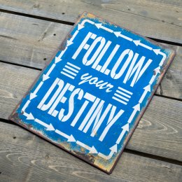 Skylt follow your destiny